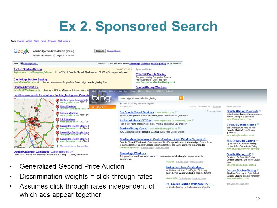 Ex 2. Sponsored Search 12 Generalized Second Price Auction Discrimination weights = click-through-rates Assumes click-through-rates independent of whi