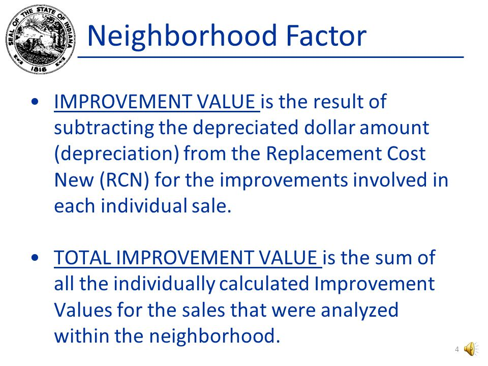Neighborhood Factor IMPROVEMENT SALE PRICE is the result of calculating the difference between the individual sale price of a property and the land value established for that property.