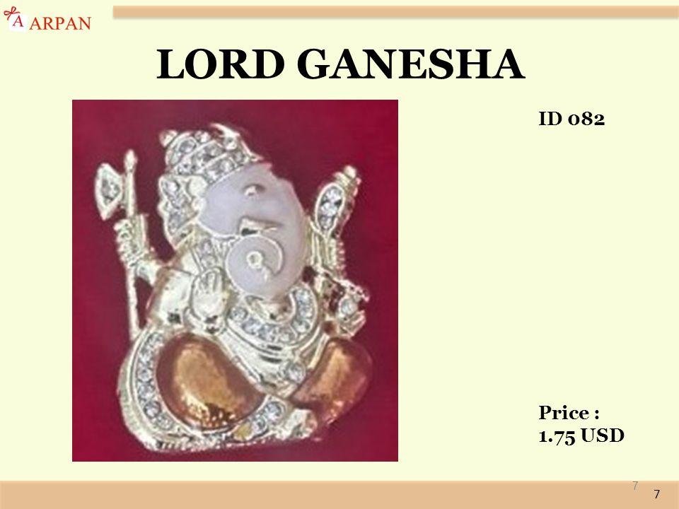 7 7 LORD GANESHA ID 082 Price : 1.75 USD