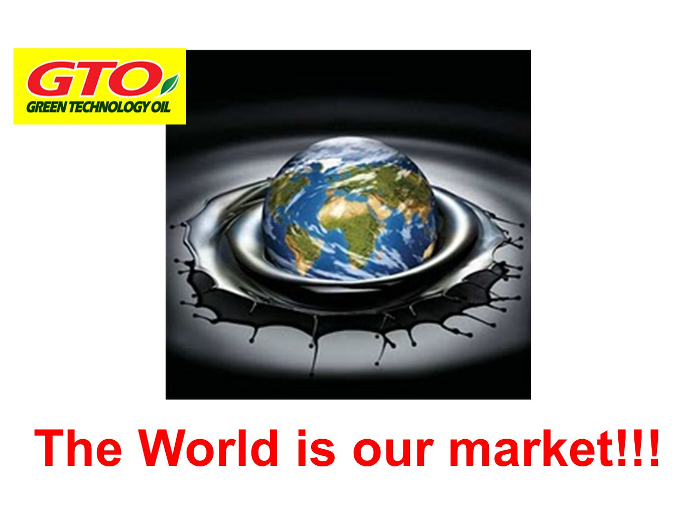 The World is our market!!!