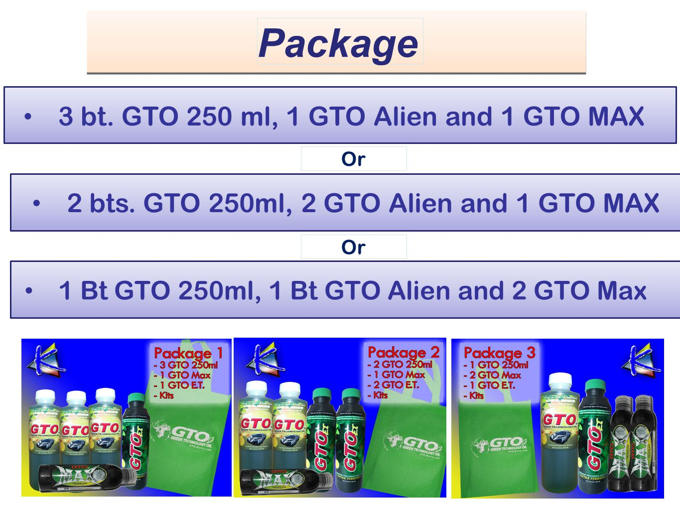 1 Bt GTO 250ml, 1 Bt GTO Alien and 2 GTO Max 3 bt.