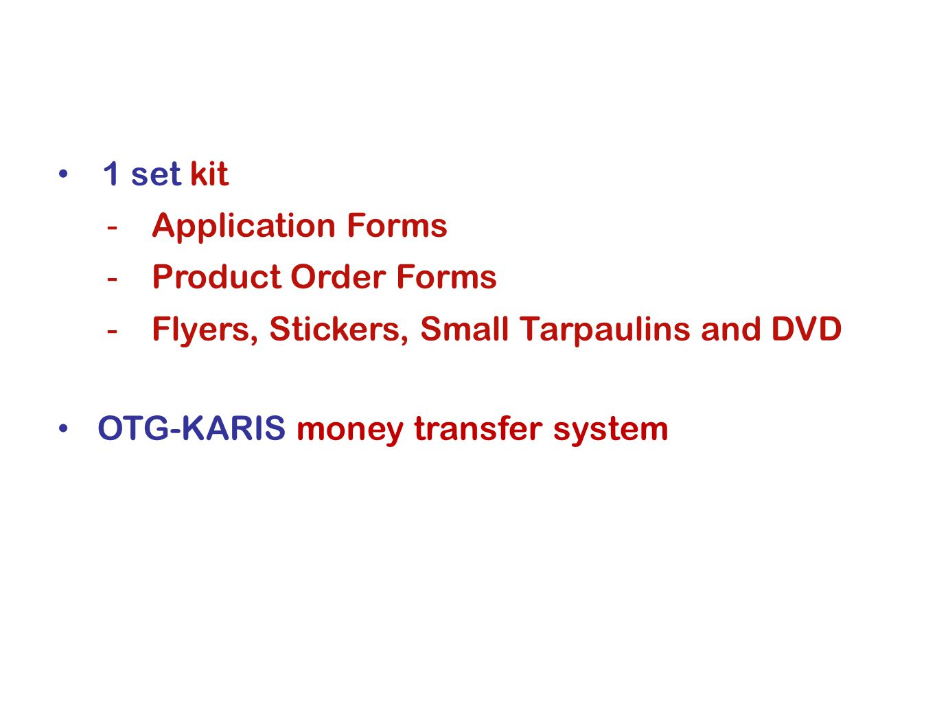 1 set kit Application Forms Product Order Forms -Flyers, Stickers, Small Tarpaulins and DVD OTG-KARIS money transfer system