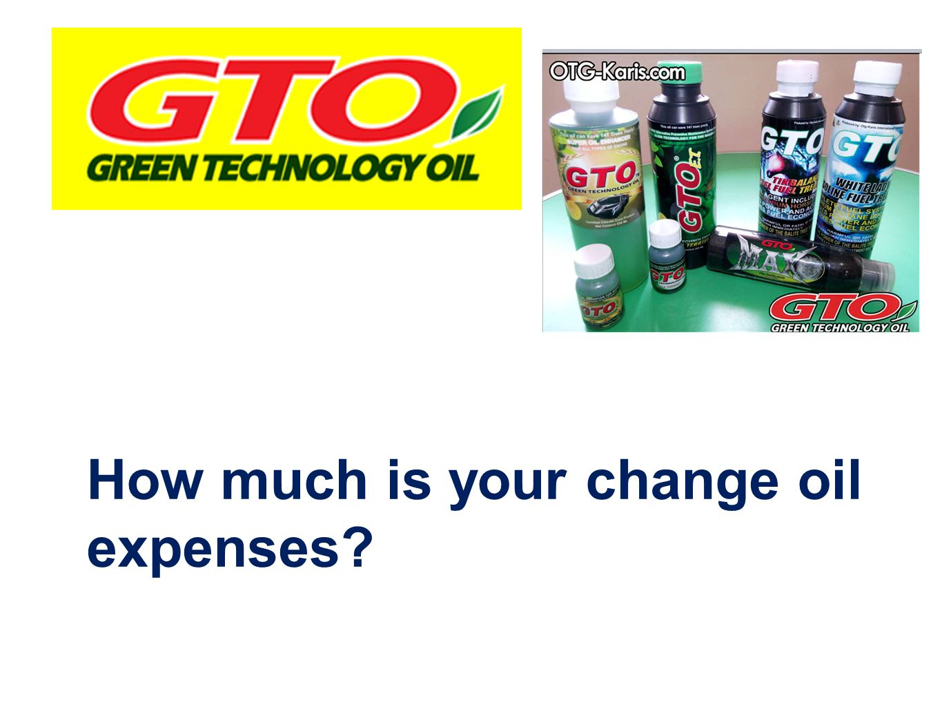 How much is your change oil expenses?