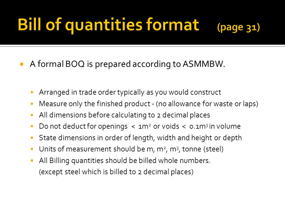 A formal BOQ is prepared according to ASMMBW.