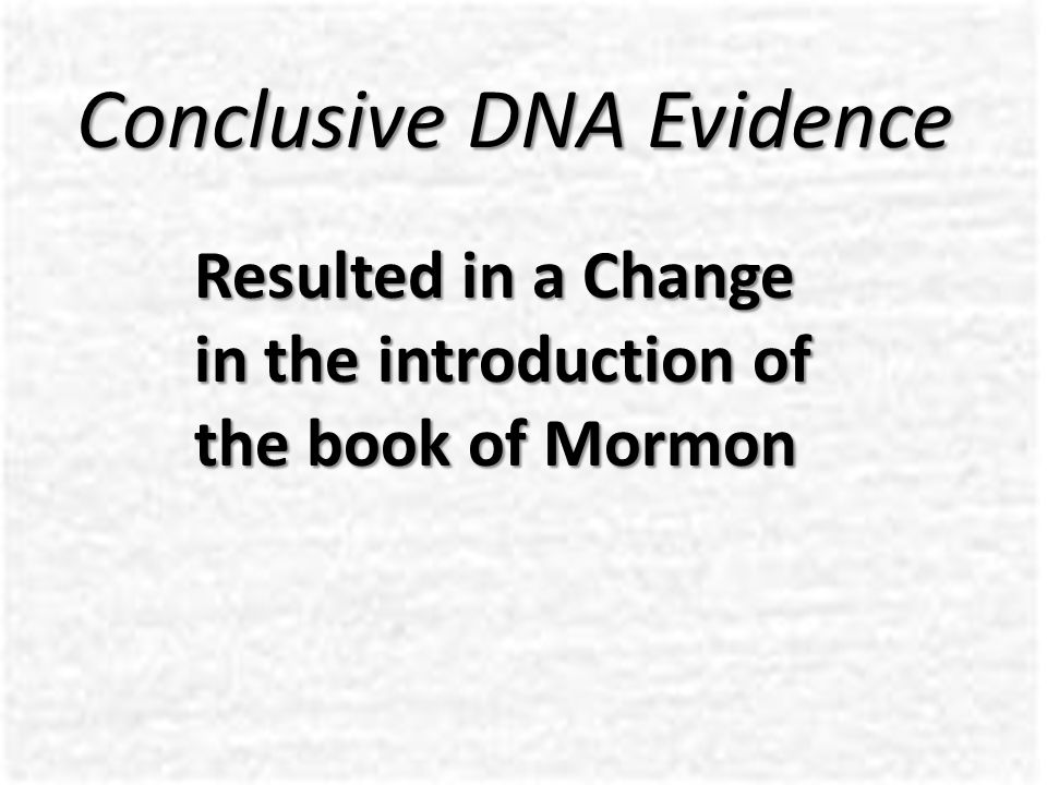 Conclusive DNA Evidence Resulted in a Change in the introduction of the book of Mormon