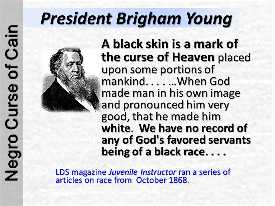 A black skin is a mark of the curse of Heaven placed upon some portions of mankind....