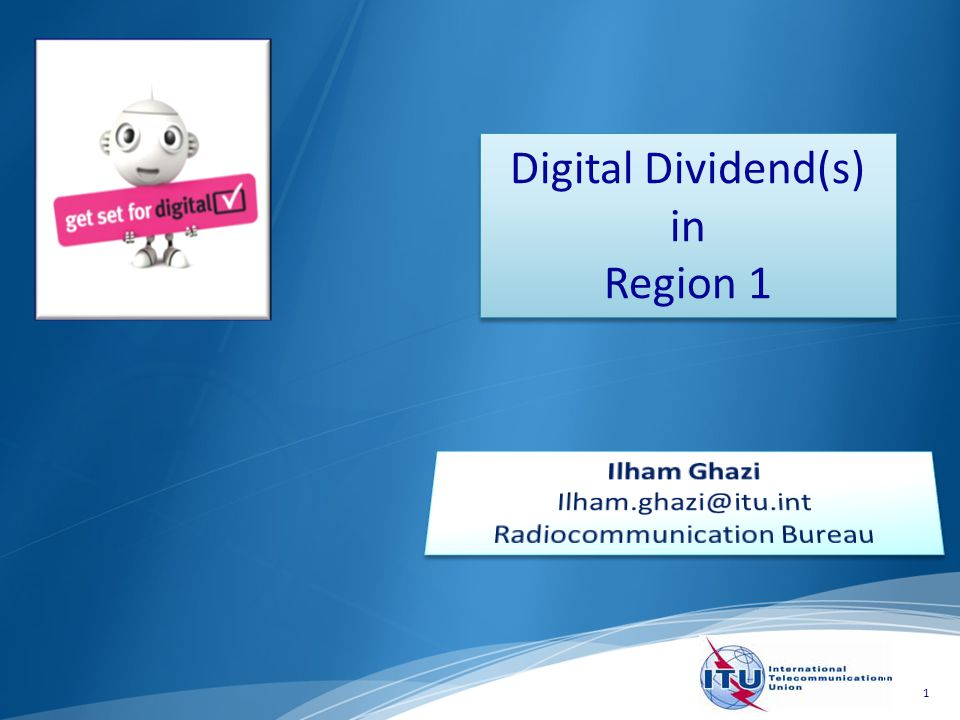 1 Digital Dividend(s) in Region 1 Digital Dividend(s) in Region 1