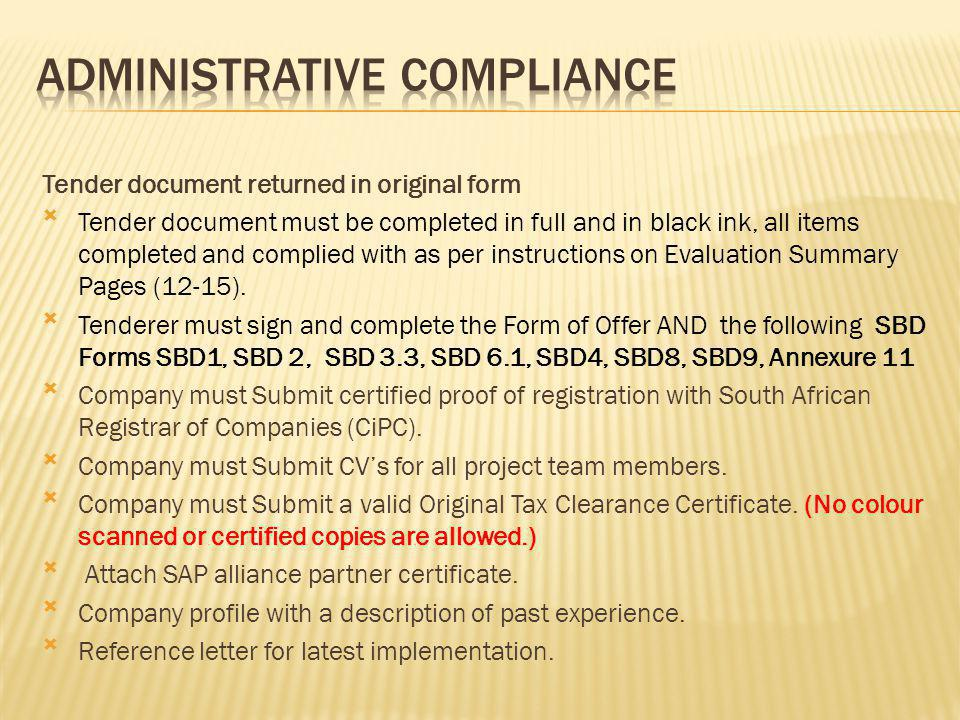 Company must Submit Certified B-BBEE Certificate as per Legislation and or provided a certified In-Process Letter from Accredited Auditor.