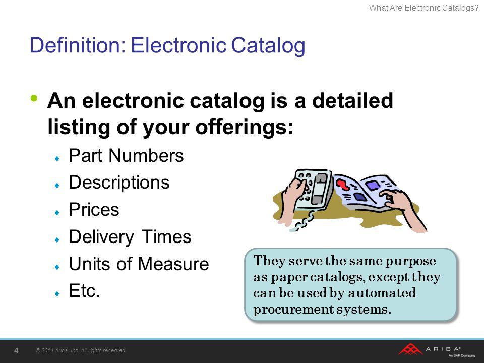 What Are Electronic Catalogs.Ariba Ready Programs © 2014 Ariba, Inc.