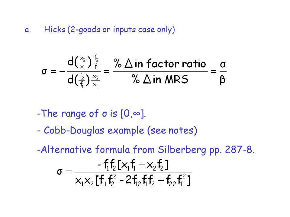 a.Hicks (2-goods or inputs case only) -The range of σ is [0,].