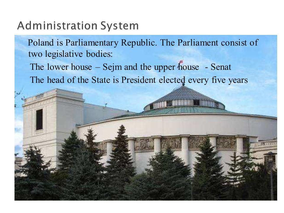 Poland is Parliamentary Republic.