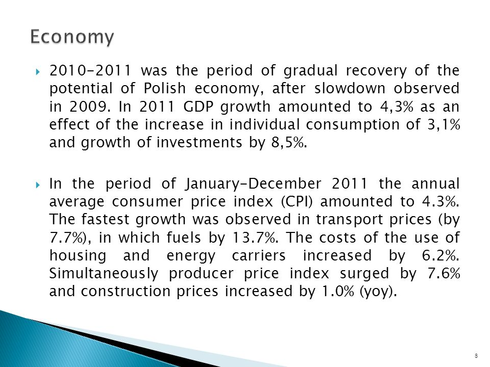 was the period of gradual recovery of the potential of Polish economy, after slowdown observed in 2009.