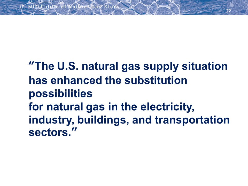 MIT Future of Natural Gas Study 22 Years Payback for CNG Light Duty Vehicles ($1.50 gallon of gasoline equivalent spread) The U.S. natural gas supply