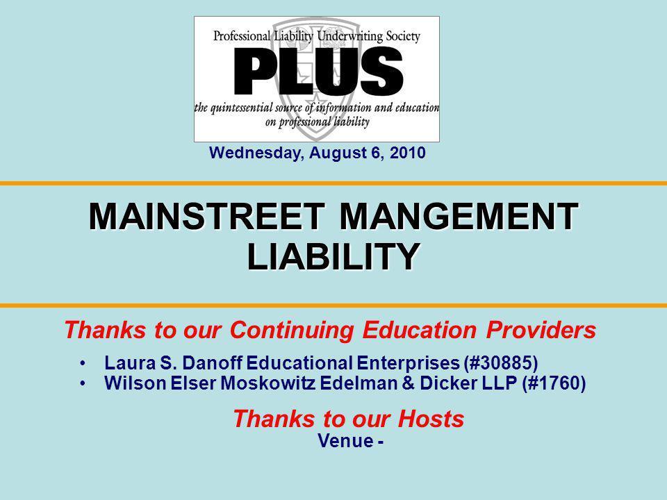 Laura S. Danoff Educational Enterprises (#30885) Wilson Elser Moskowitz Edelman & Dicker LLP (#1760) MAINSTREET MANGEMENT LIABILITY Thanks to our Cont