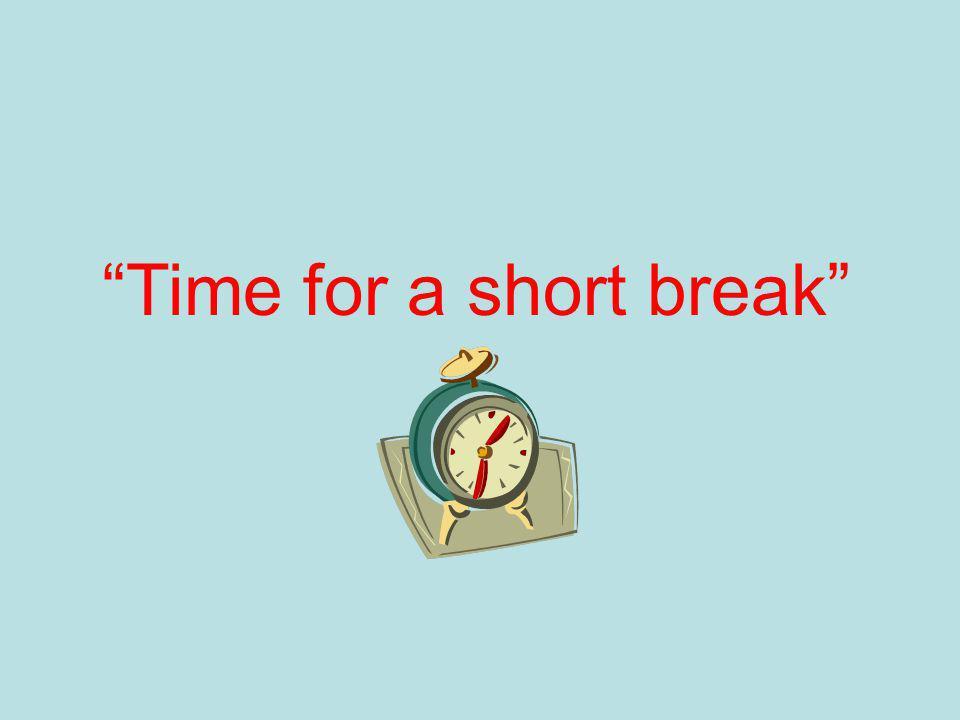 Time for a short break