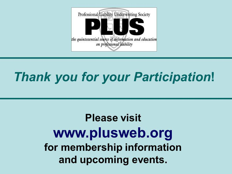 Thank you for your Participation! Please visit www.plusweb.org for membership information and upcoming events.