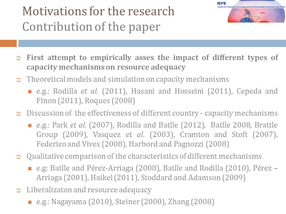 First attempt to empirically asses the impact of different types of capacity mechanisms on resource adequacy Theoretical models and simulation on capacity mechanisms e.g.: Rodilla et al.