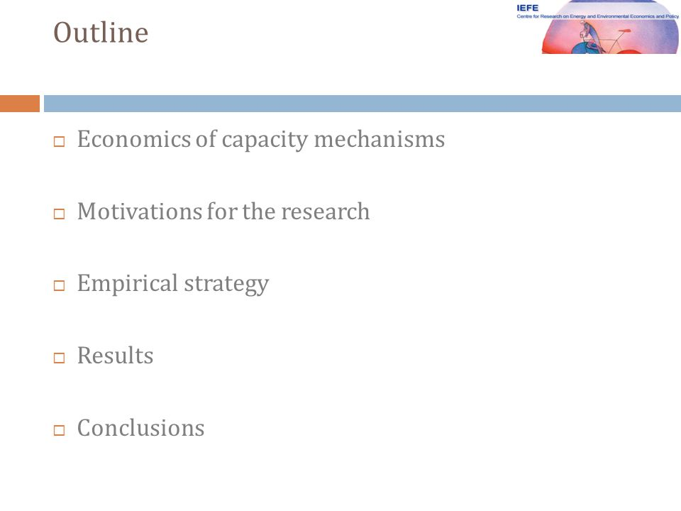 Economics of capacity mechanisms Motivations for the research Empirical strategy Results Conclusions Outline