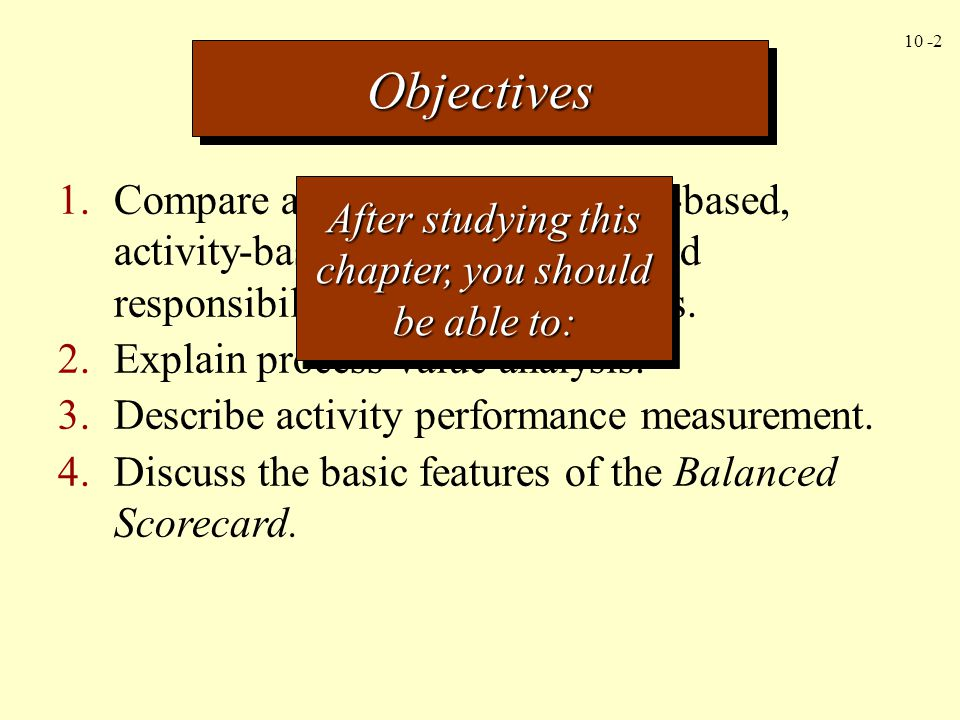 10 -33 Benchmarking uses best practices as the standard for evaluating activity performance.