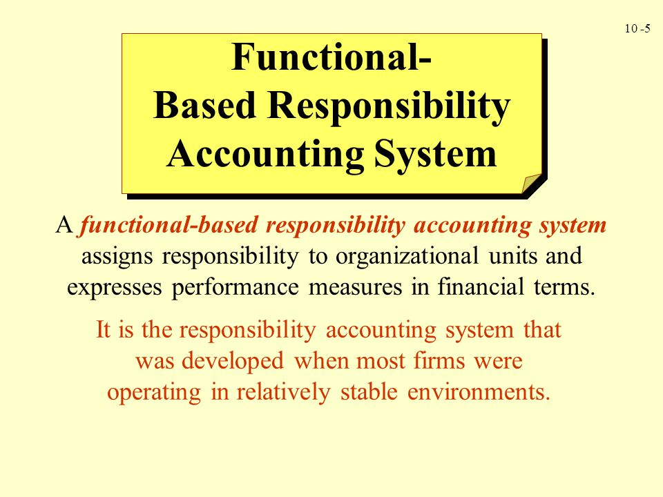 10 -6 Elements of a Functional-Based Responsibility Accounting System