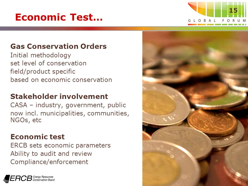 15 Economic Test… Gas Conservation Orders Initial methodology set level of conservation field/product specific based on economic conservation Stakeholder involvement CASA – industry, government, public now incl.