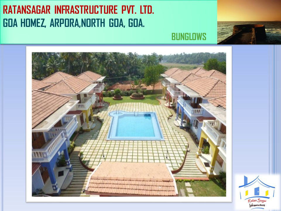 RATANSAGAR INFRASTRUCTURE PVT. LTD. GOA HOMEZ, ARPORA,NORTH GOA, GOA. ONE BHK (725) SQ. FT.