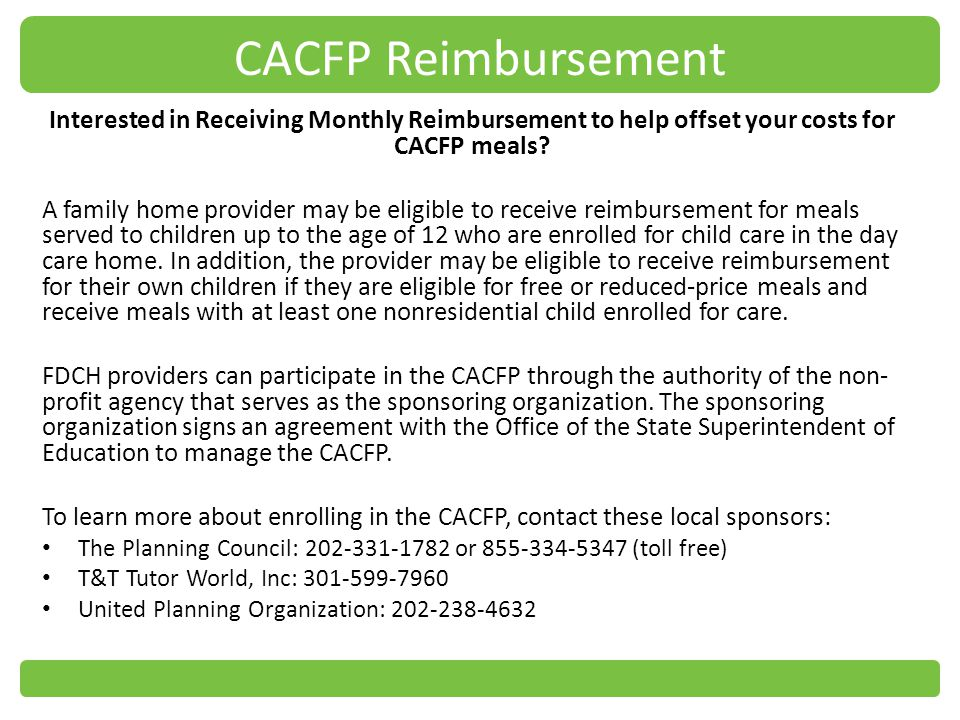 CACFP Reimbursement Interested in Receiving Monthly Reimbursement to help offset your costs for CACFP meals.