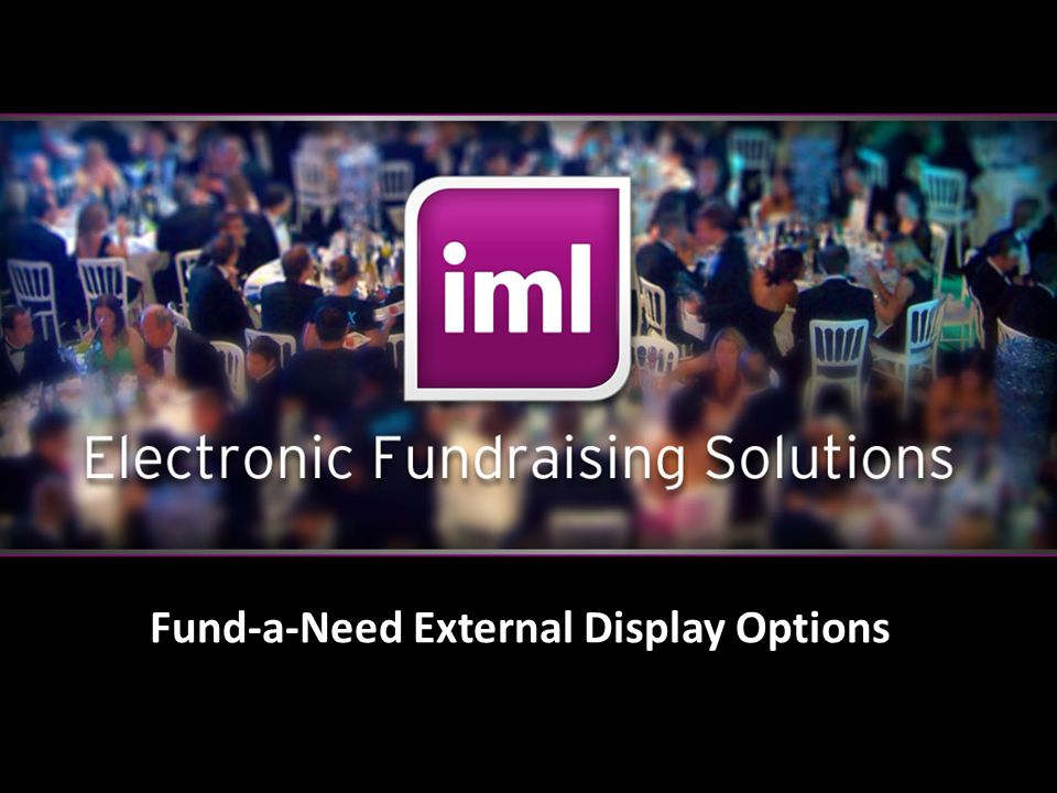 Page 28 Fund-a-Need External Display Options