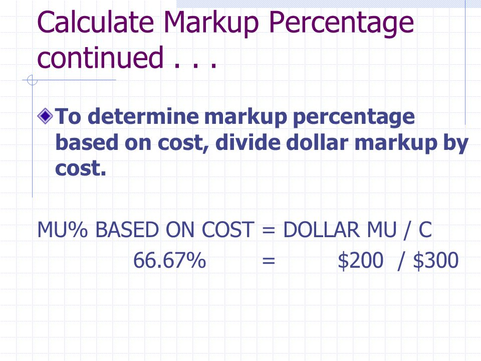 Calculate Markup Percentage continued...