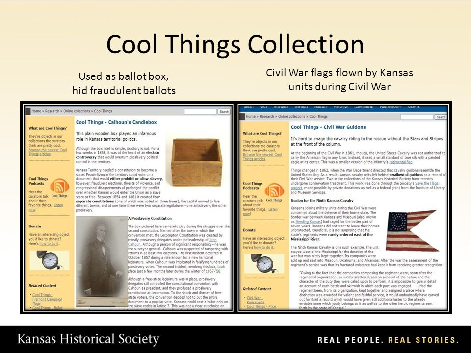 Cool Things Collection Used as ballot box, hid fraudulent ballots Civil War flags flown by Kansas units during Civil War