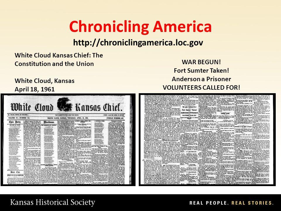 Chronicling America White Cloud Kansas Chief: The Constitution and the Union White Cloud, Kansas April 18, 1961 WAR BEGUN.