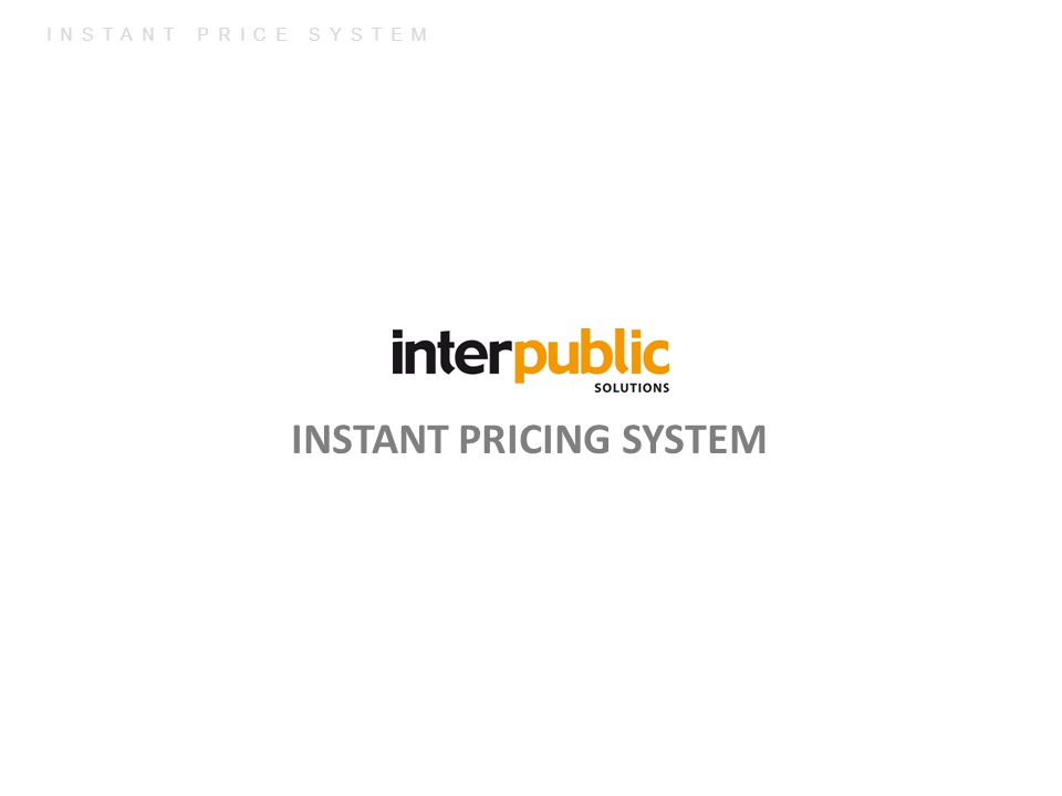 INSTANT PRICE SYSTEM INSTANT PRICING SYSTEM