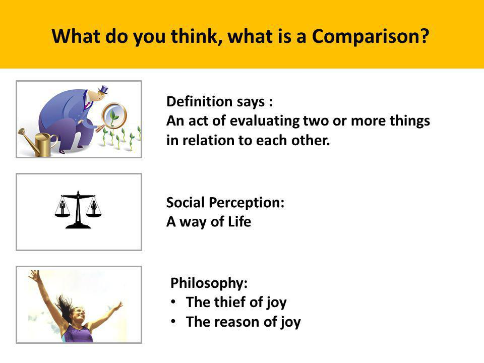 What do you think, what is a Comparison.