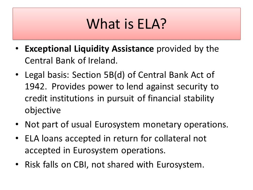 What is ELA. Exceptional Liquidity Assistance provided by the Central Bank of Ireland.