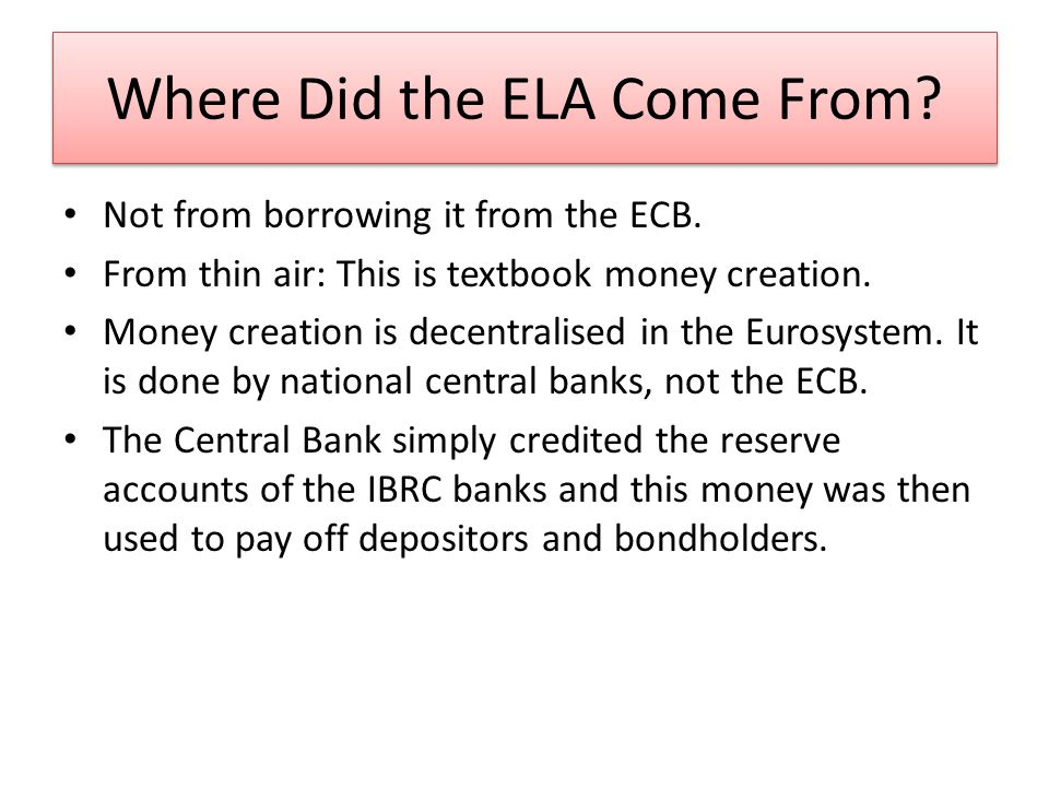 Where Did the ELA Come From. Not from borrowing it from the ECB.