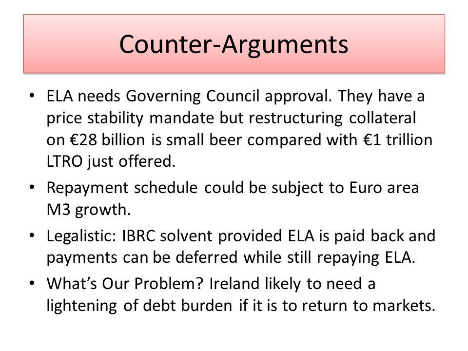 Counter-Arguments ELA needs Governing Council approval.