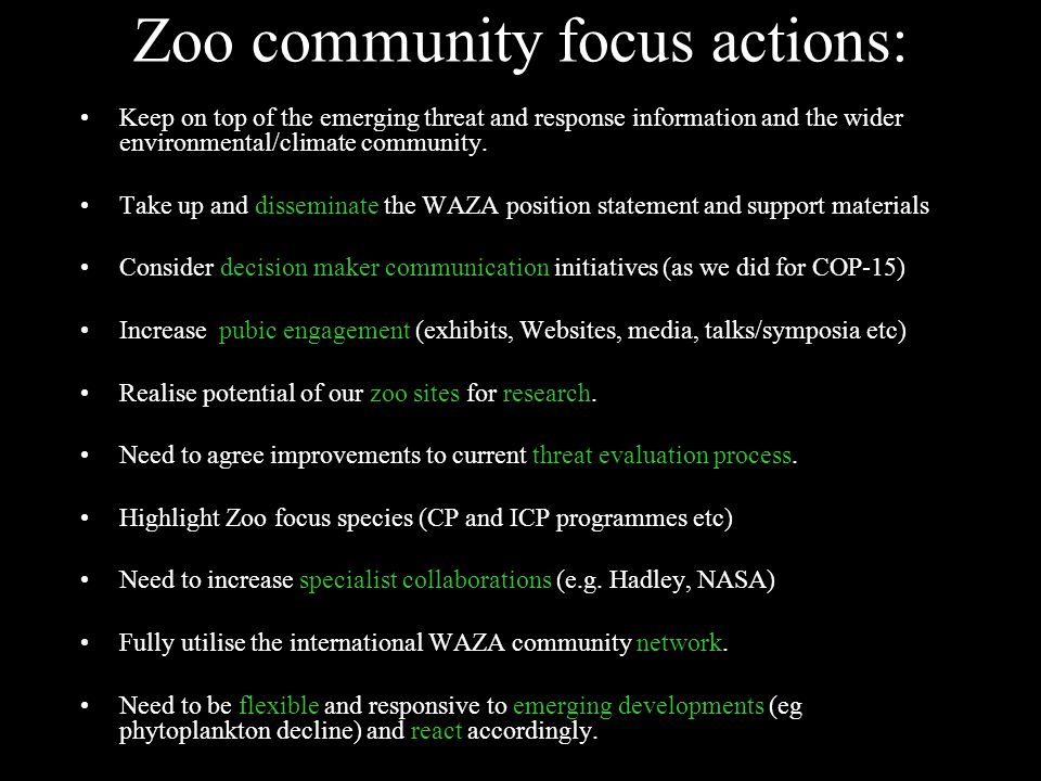 Zoo community focus actions: Keep on top of the emerging threat and response information and the wider environmental/climate community.