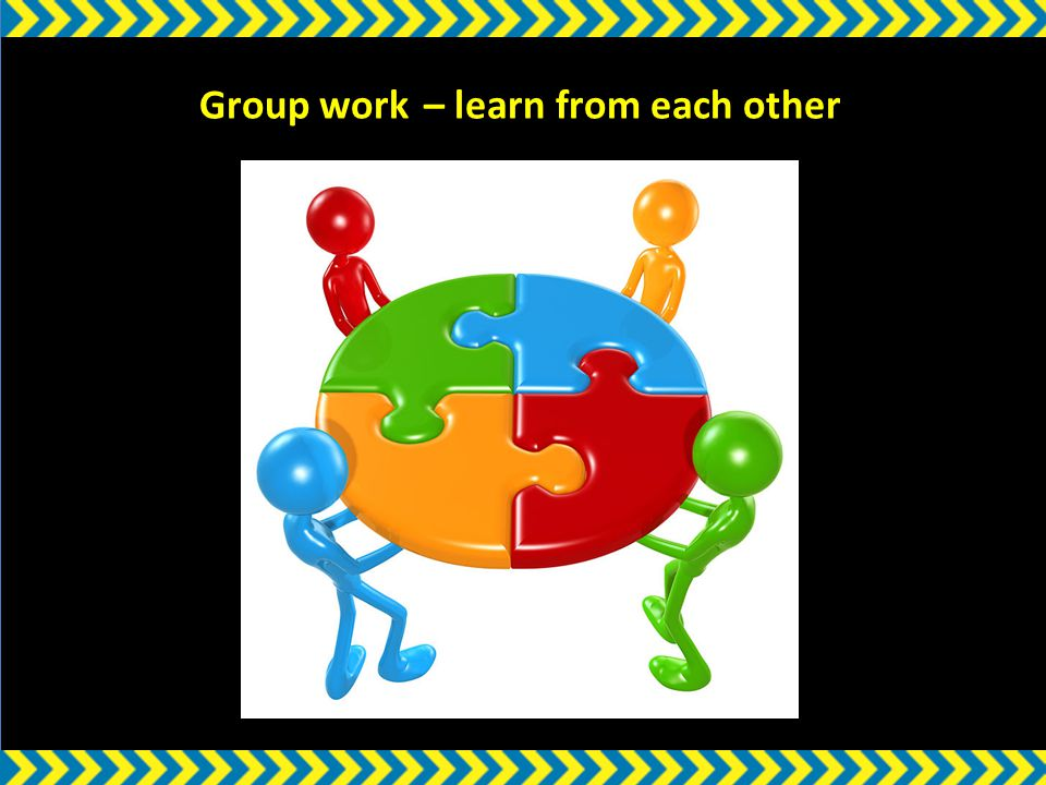w Group work – learn from each other