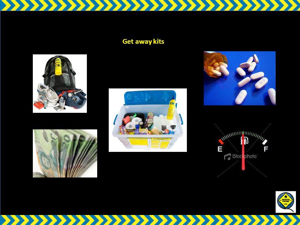 w Get away kits