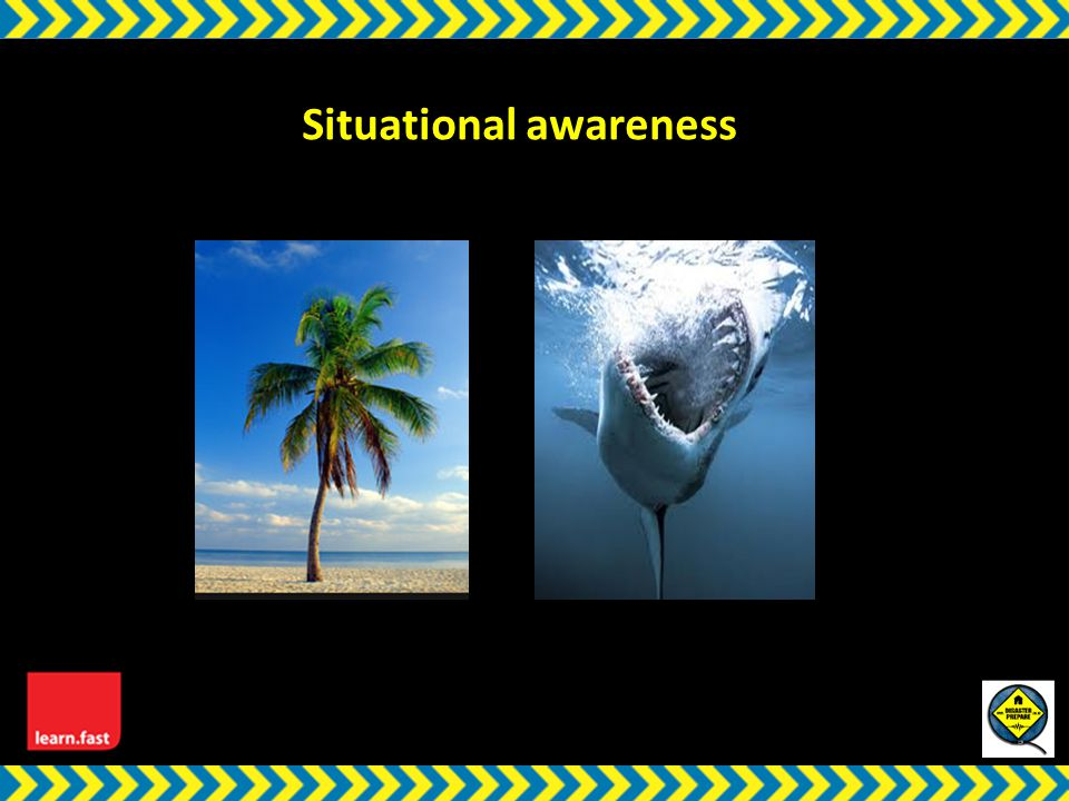 w Situational awareness