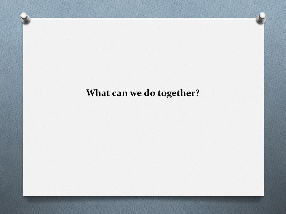 What can we do together?