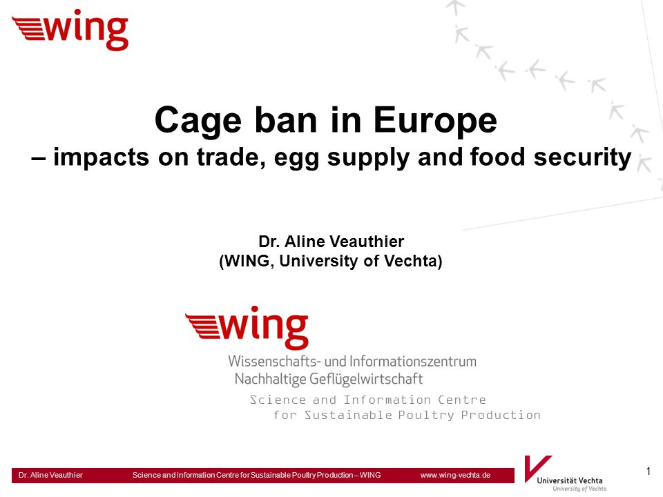 Dr. Aline Veauthier Science and Information Centre for Sustainable Poultry Production – WING www.wing-vechta.de 1 Dr. Aline Veauthier (WING, Universit