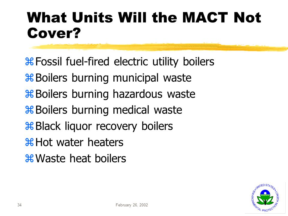 February 26, 200234 What Units Will the MACT Not Cover.