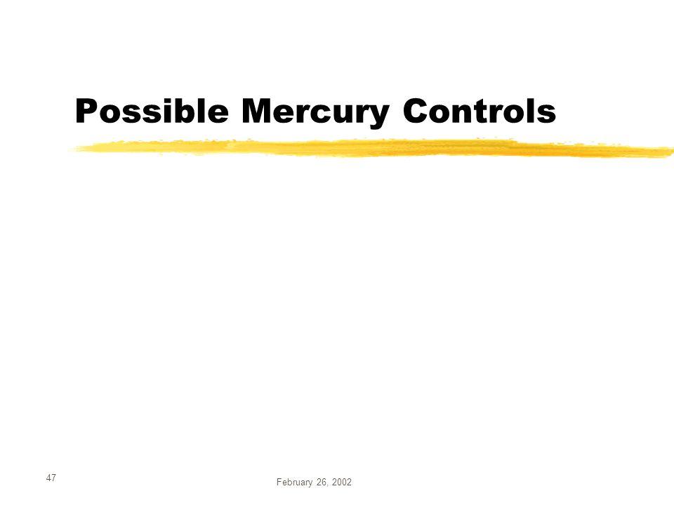 February 26, 2002 47 Possible Mercury Controls