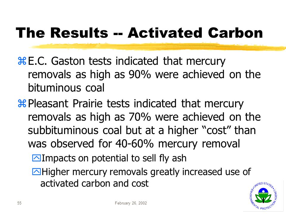 February 26, 200255 The Results -- Activated Carbon zE.C.