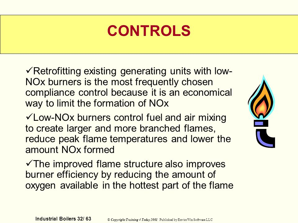 Industrial Boilers 32/ 63 © Copyright Training 4 Today 2001 Published by EnviroWin Software LLC CONTROLS Retrofitting existing generating units with l