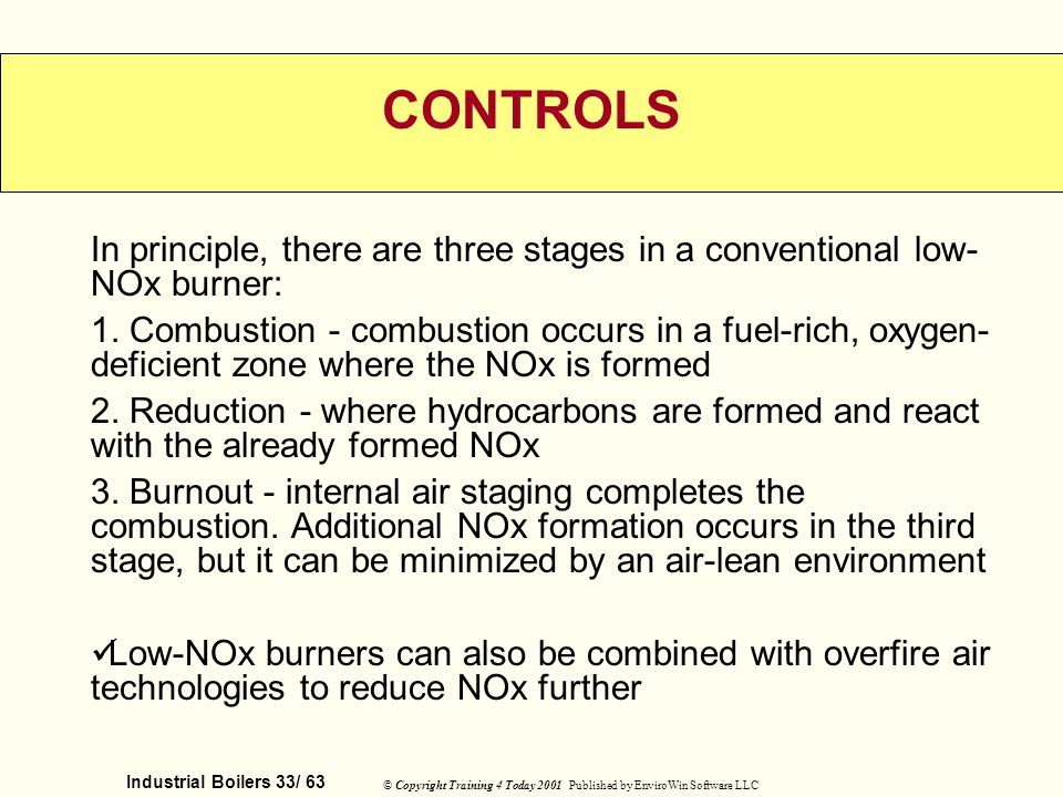 Industrial Boilers 33/ 63 © Copyright Training 4 Today 2001 Published by EnviroWin Software LLC CONTROLS In principle, there are three stages in a con