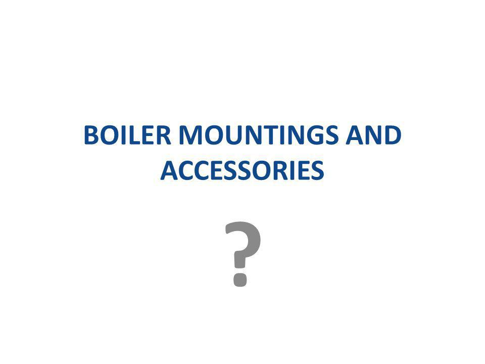 STEAM BOILERS, MOUNTINGS & ACCESSORIES 4.