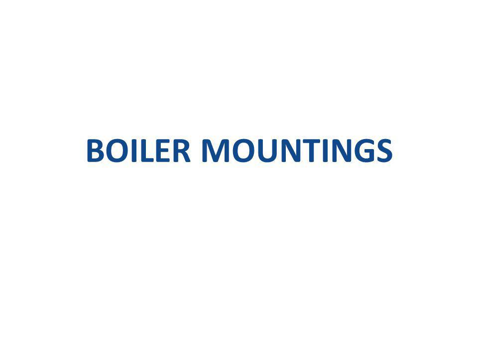 BOILER MOUNTINGS AND ACCESSORIES Boiler Accessories for efficient operation: 1.Water heating devices.
