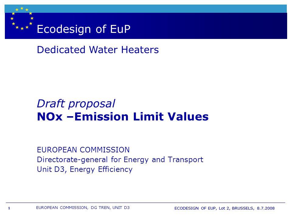 EUROPEAN COMMISSION, DG TREN, UNIT D3 ECODESIGN OF EUP, Lot 2, BRUSSELS, 8.7.2008 1 Boiler- & WH labelling and European directive EuP Ecodesign of EuP